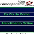 Vale Paranapanema 2a Segunda Via do Boleto online. Consulte 2a via do recibo, débitos, solicitações de serviços e informações 2 via Vale Paranapanema.