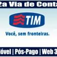 2 VIA TIM. Emissão 2 Via Fatura TIM. Serviço válido para planos TIM celular pré e pós-pago, TIM Web 3G e TIM Fixo. consulte outros serviços Tim 2 Via