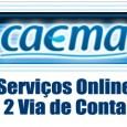 Saiba como imprimir 2 via de conta Caema pela internet, consulte débitos e faturas em atraso. Confira telefone, endereço e serviços online conta CAEMA 2 via
