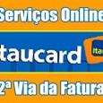 2 via Itaucard, consulte extrato, saldo, serviços online. Confira telefone, endereço atendimento 2 via fatura Itaucard Mastercard Visa boleto Itaucard 2 via