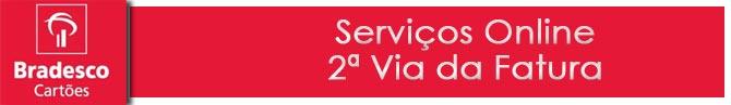 Serviços online Cartões Bradesco 2 via da fatura